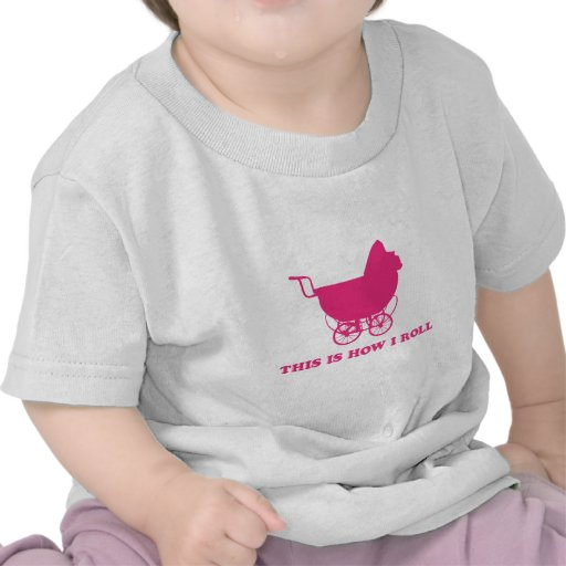 Baby Stroller - This is How I Roll Shirt