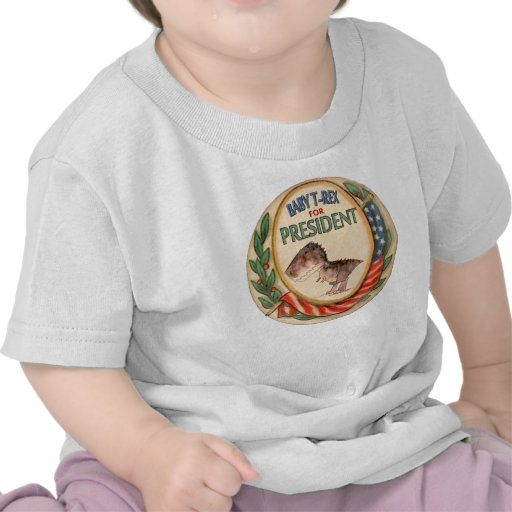 Baby T-Rex for President Shirts