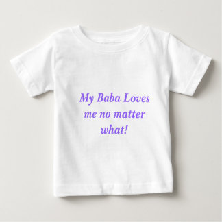 Baby T-Shirt, Baba Loves Me! Baby T-Shirt