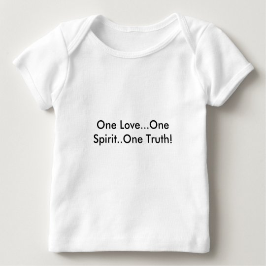 Baby T-shirt One Love...One Spirit..One Truth!