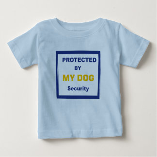 Baby t-shirt PROTECTED FOR MY DOG!