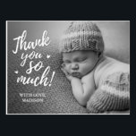 """Baby Thank You Postcards<br><div class=""""desc"""">Baby thank you postcards thank says: &quot;thank you so much&quot;. Upload your baby&#39;s photo and customize the wording.</div>"""