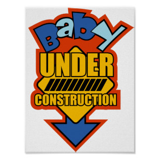 BABY UNDER CONSTRUCTION POSTER