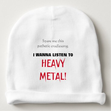 Toddler & Baby themed Baby Wants to Listen to HEAVY METAL! Baby Beanie