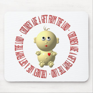 "Baby with ""Children are a gift from The Lord"" Mouse Pad"