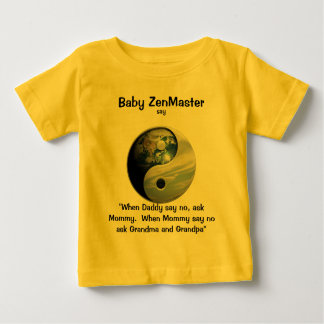 Baby ZenMaster say... (Personalize It!) Shirts