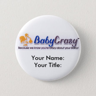 BabyCrazy  Button, Magnets, Key Chains and Pins