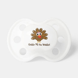 Baby's 1st Thanksgiving - Gobble till you wobble Pacifier