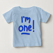 "BABY'S FIRST BIRTHDAY - ""I'M ONE!"" BABY T-Shirt"