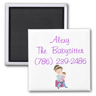 babysitter, Alexy The  Babysitter(786) 239-2486 2 Inch Square Magnet