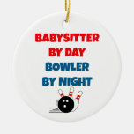Babysitter by Day Bowler by Night Ceramic Ornament