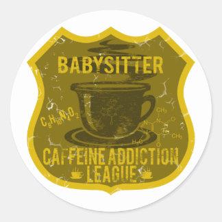 Babysitter Caffeine Addiction League Classic Round Sticker