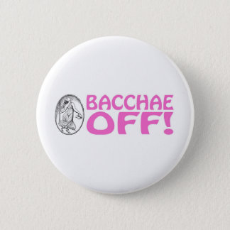Bacchae Off Button