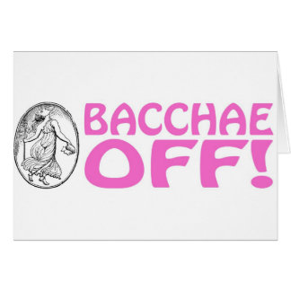 Bacchae Off Card