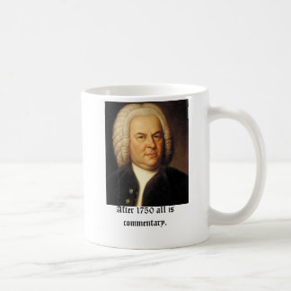 Bach, After 1750 all is commentary Coffee Mug