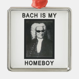 Bach is my Homeboy Metal Ornament