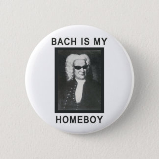 Bach is my Homeboy Pinback Button