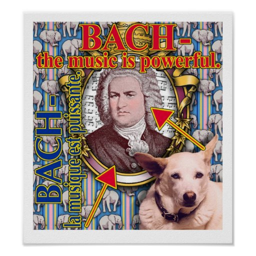 BACH - the music is powerful. Poster