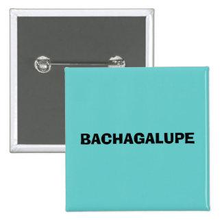 BACHAGALUPE PINBACK BUTTON