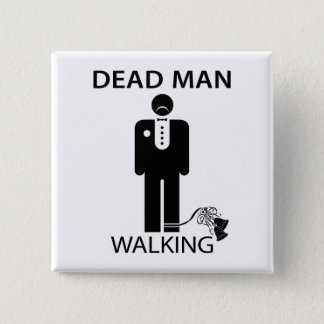 Bachelor: Dead Man Walking Button