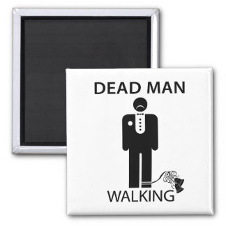 Bachelor: Dead Man Walking Magnet