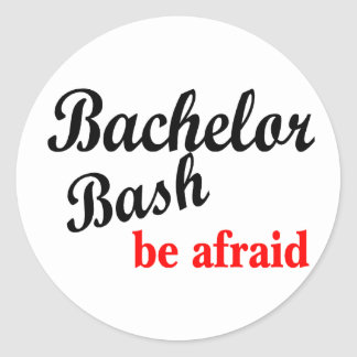 Bachelor Party, Be Afraid Classic Round Sticker