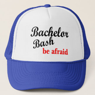 Bachelor Party, Be Afraid Trucker Hat