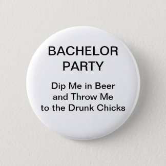 Bachelor Party Dip Me In Beer Button