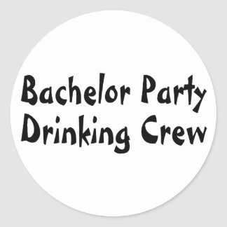 Bachelor Party Drinking Crew Classic Round Sticker