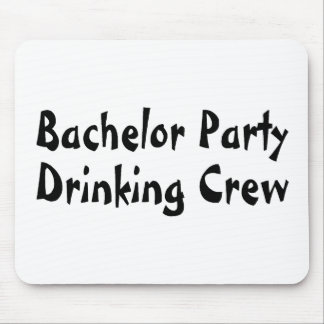 Bachelor Party Drinking Crew Mouse Pad