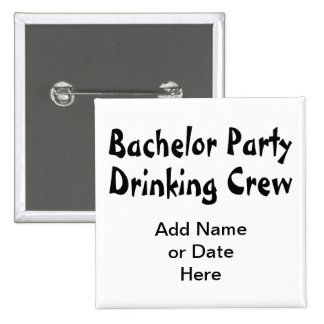 Bachelor Party Drinking Crew Pinback Button