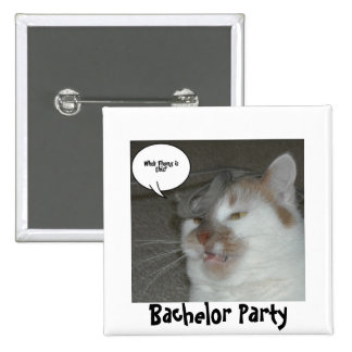 Bachelor Party Humor Pinback Button