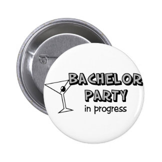 Bachelor Party in Progress 2 Inch Round Button