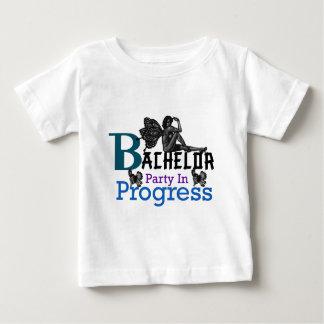 Bachelor party In Progress Baby T-Shirt