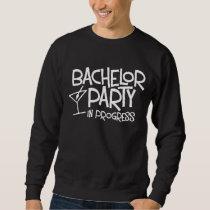 Bachelor Party in Progress Basic Sweatshirt