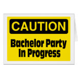 Bachelor Party In Progress Card