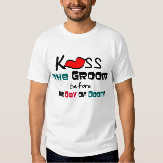 Bachelor Party Kiss the Groom T Shirt