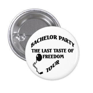 Bachelor Party Last Taste Of Freedom Tour Pinback Button