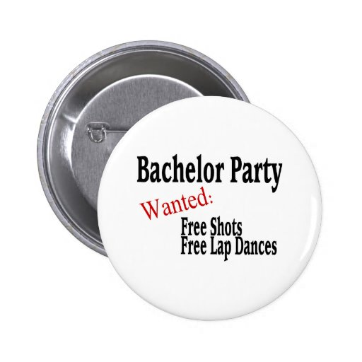 Bachelor Party (Shots and Lap Dances) 2 Inch Round Button