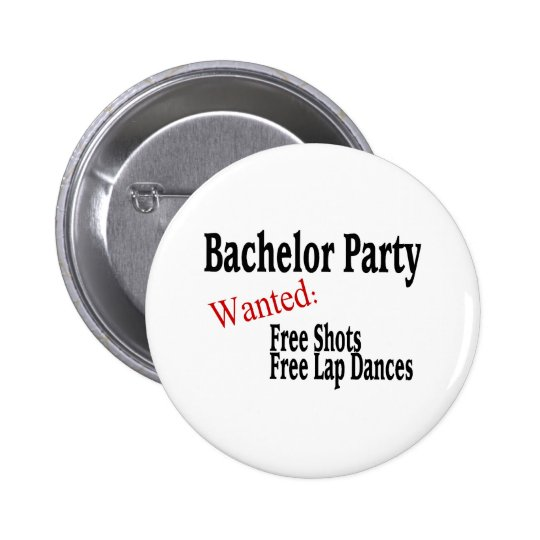 Bachelor Party (Shots and Lap Dances) Button