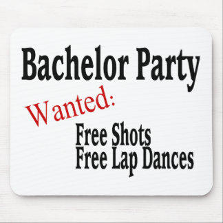 Bachelor Party (Shots and Lap Dances) Mouse Pad
