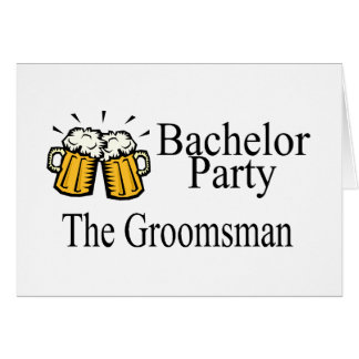 Bachelor Party The Groomsman Card