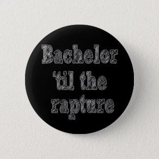 Bachelor 'til the Rapture Pinback Button