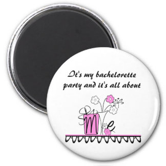 Bachelorette All About Me 2 Inch Round Magnet