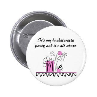 Bachelorette All About Me Pinback Button