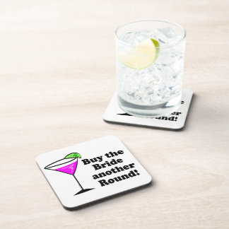 Bachelorette Buy the Bride a Round Drink Coaster