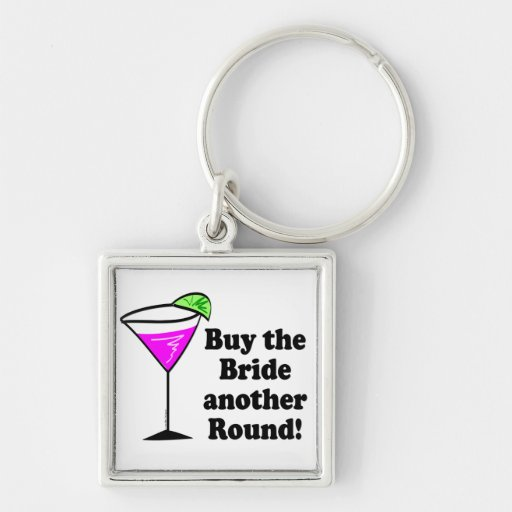 Bachelorette Buy the Bride a Round Key Chain