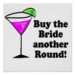 Bachelorette Buy the Bride a Round Poster