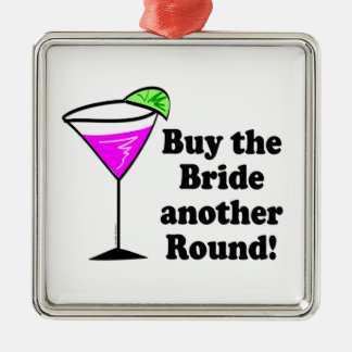 Bachelorette Buy the Bride a Round Square Metal Christmas Ornament