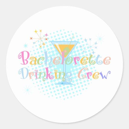 Bachelorette Drinking Crew Classic Round Sticker